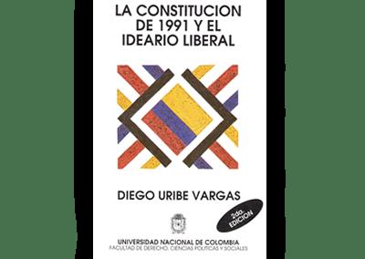 La Constitución de 1991 y el Ideario Liberal