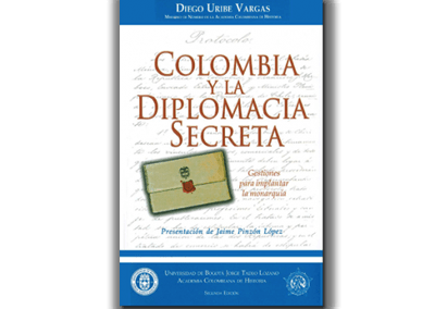 Colombia y la Diplomacia Secreta