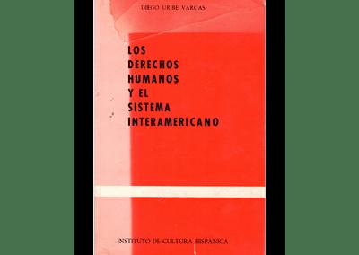 Los Derechos Humanos y el Sistema Interamericano